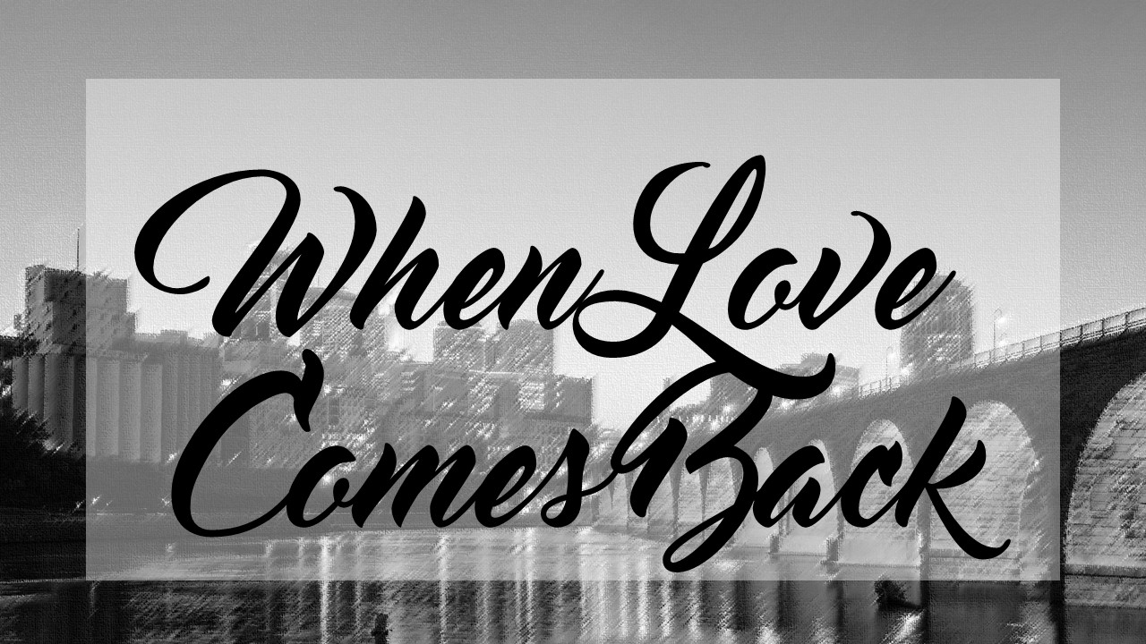 When Love Comes Back